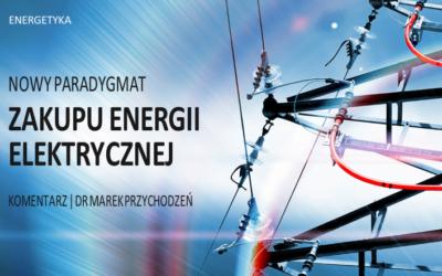 NOWY PARADYGMAT ZAKUPU ENERGII ELEKTRYCZNEJ